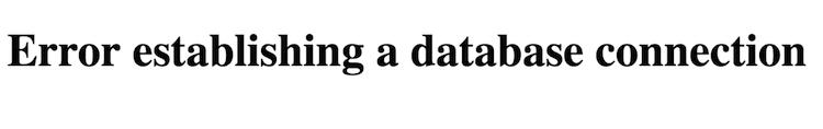 """Tela com a clássica mensagem de erro """"Error establishing database connection"""""""